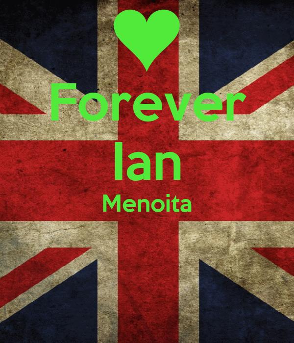 Forever Ian Menoita