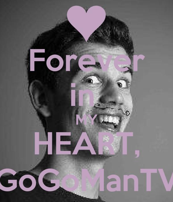 Forever in  MY HEART, GoGoManTV