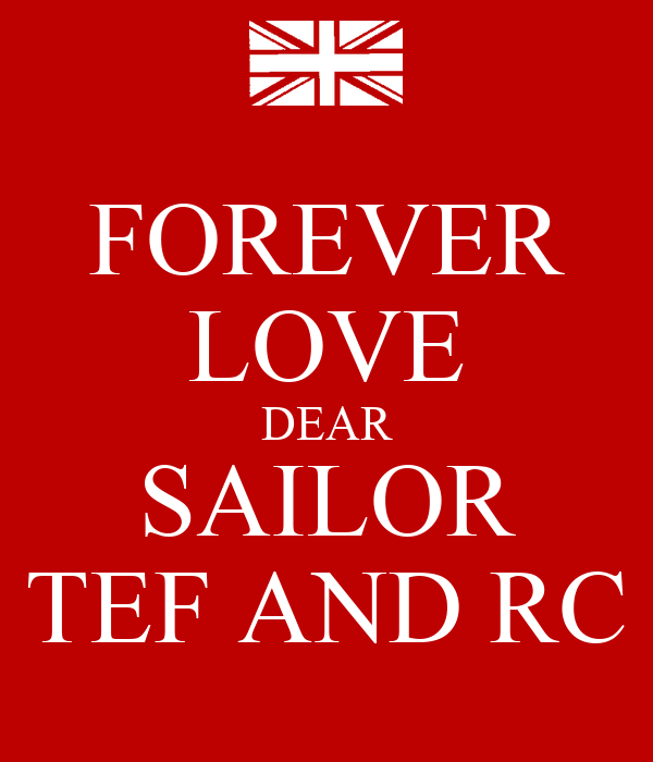 FOREVER LOVE DEAR SAILOR TEF AND RC