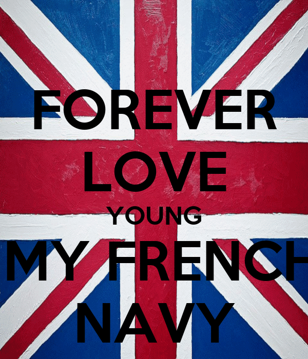 FOREVER LOVE YOUNG  MY FRENCH NAVY