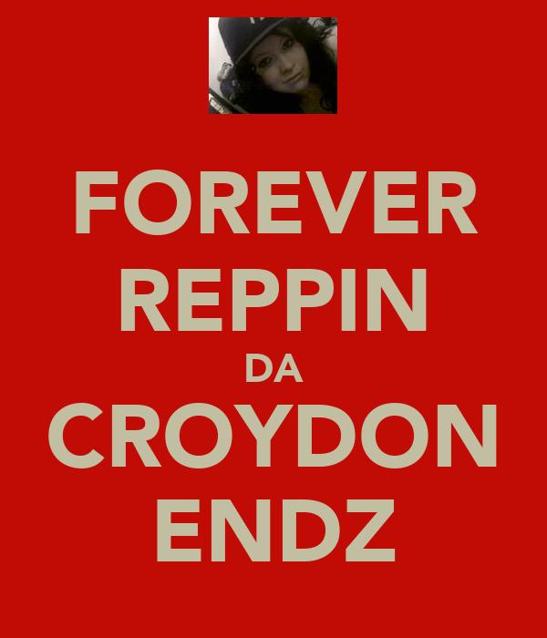 FOREVER REPPIN DA CROYDON ENDZ