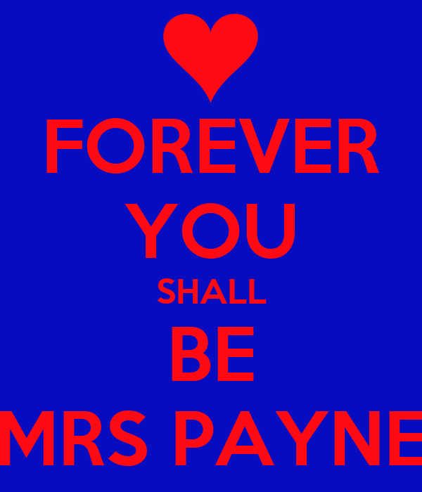 FOREVER YOU SHALL BE MRS PAYNE