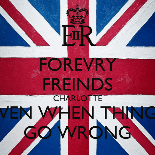 FOREVRY FREINDS CHARLOTTE EVEN WHEN THINGS GO WRONG