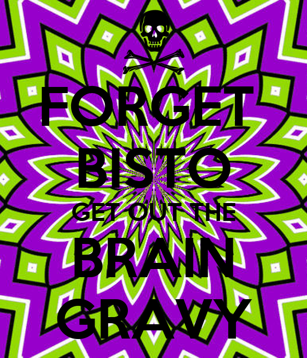 FORGET  BISTO GET OUT THE BRAIN GRAVY