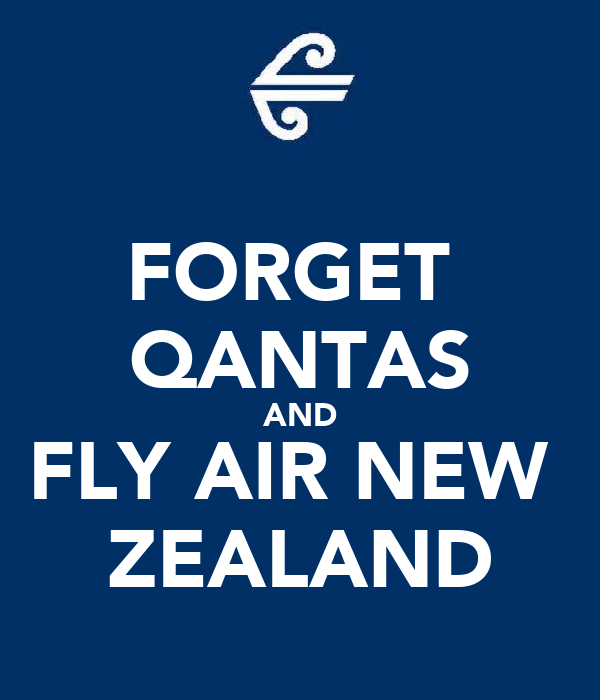FORGET  QANTAS AND FLY AIR NEW  ZEALAND