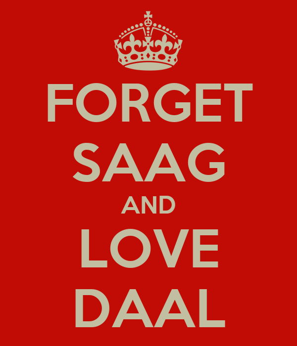 FORGET SAAG AND LOVE DAAL