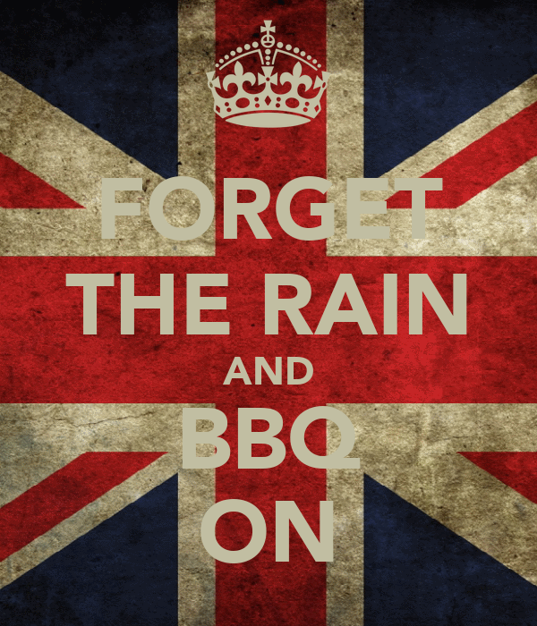 FORGET THE RAIN AND BBQ ON