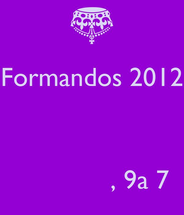 Formandos 2012                 , 9a 7