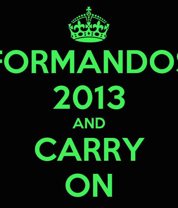FORMANDOS 2013 AND CARRY ON