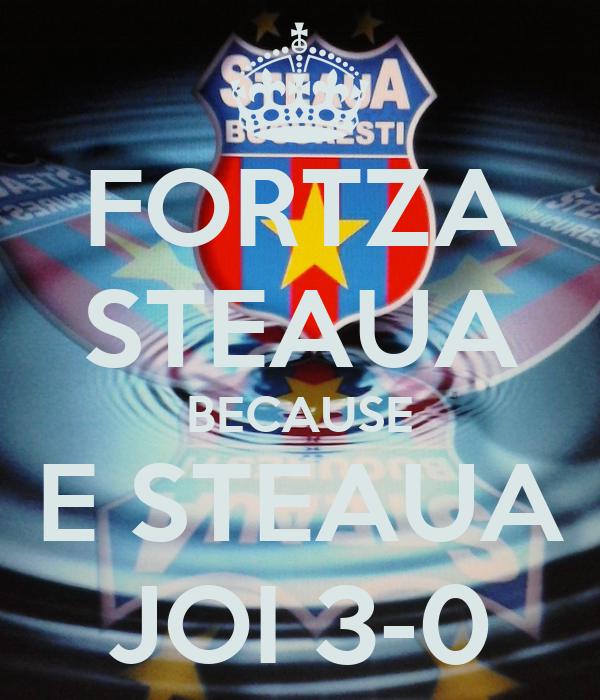 FORTZA STEAUA BECAUSE E STEAUA JOI 3-0