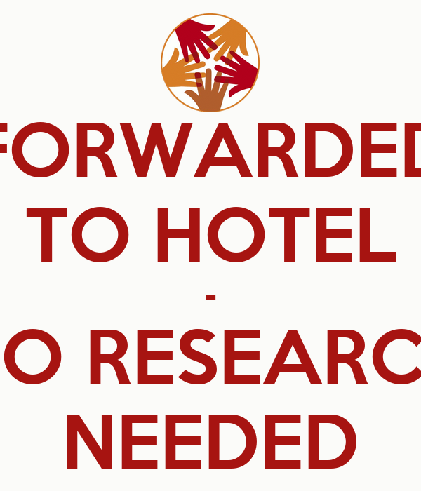 FORWARDED TO HOTEL - NO RESEARCH NEEDED