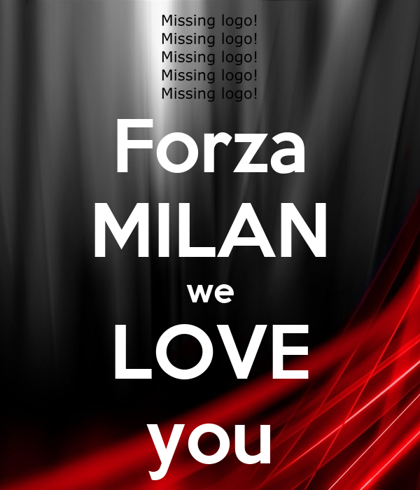 Forza MILAN we LOVE you