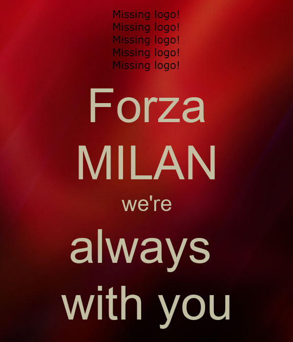 Forza MILAN we're always  with you