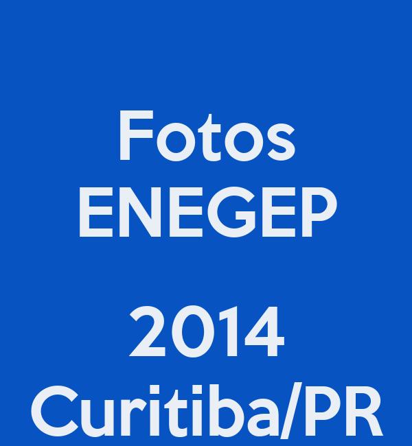 Fotos ENEGEP  2014 Curitiba/PR