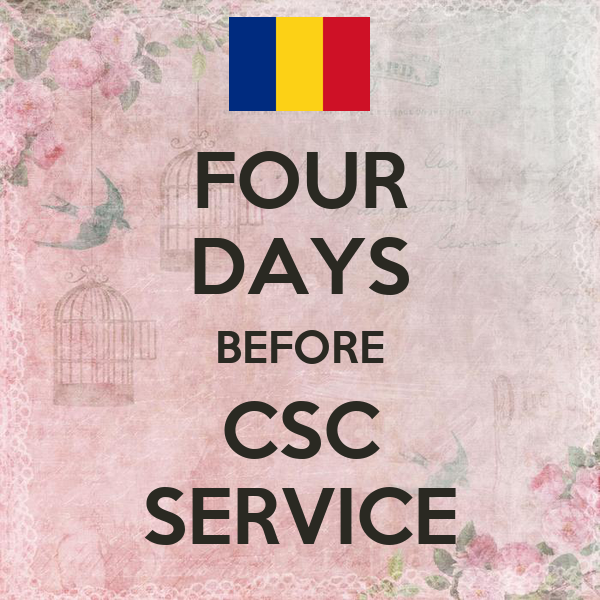 FOUR DAYS BEFORE CSC SERVICE