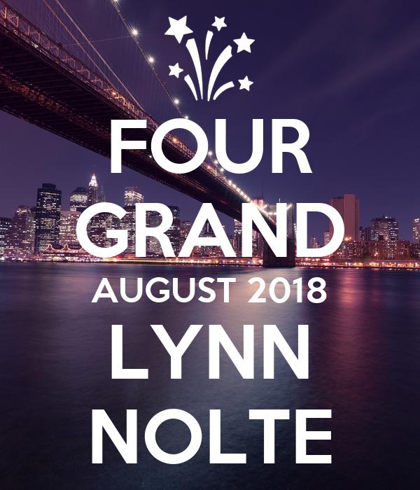 FOUR GRAND AUGUST 2018 LYNN NOLTE