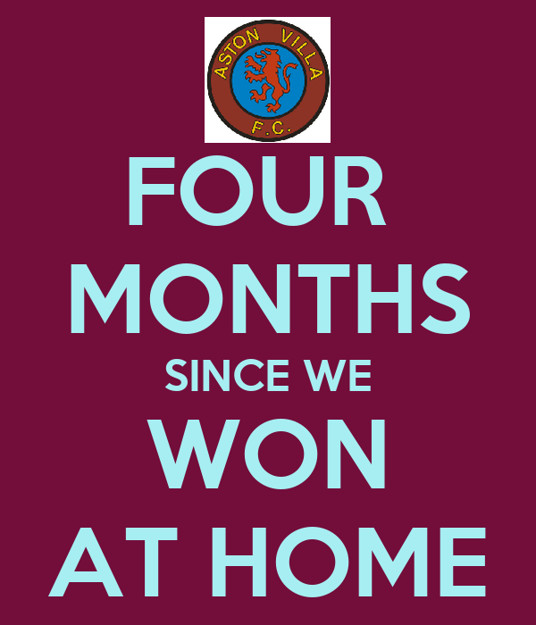 FOUR  MONTHS SINCE WE WON AT HOME