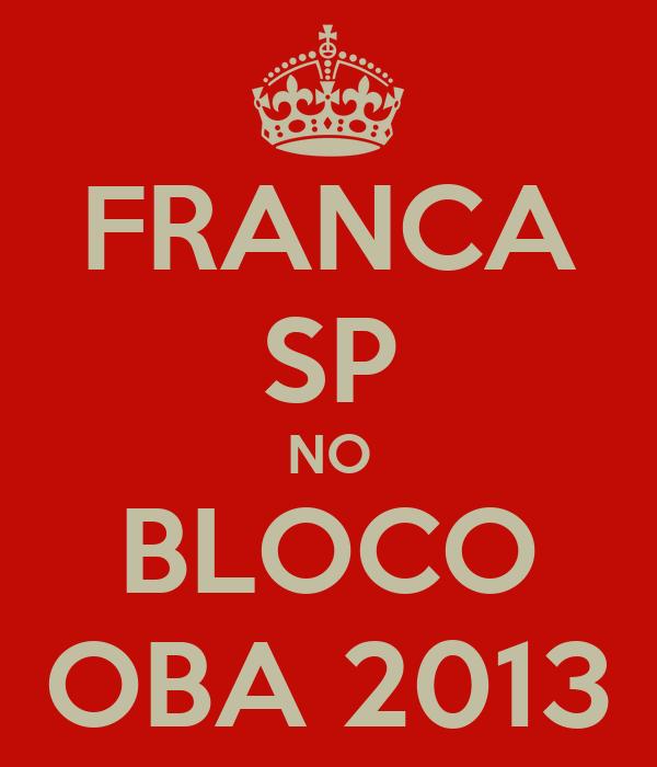 FRANCA SP NO BLOCO OBA 2013