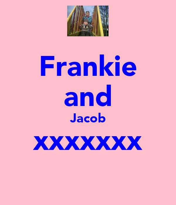 Frankie and Jacob xxxxxxx