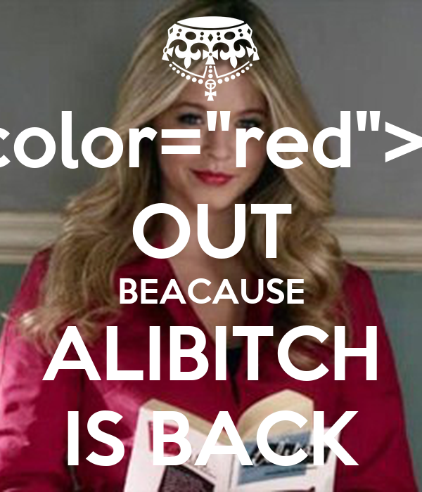 "FRE<font color=""red"">A</font>K OUT BEACAUSE ALIBITCH IS BACK"