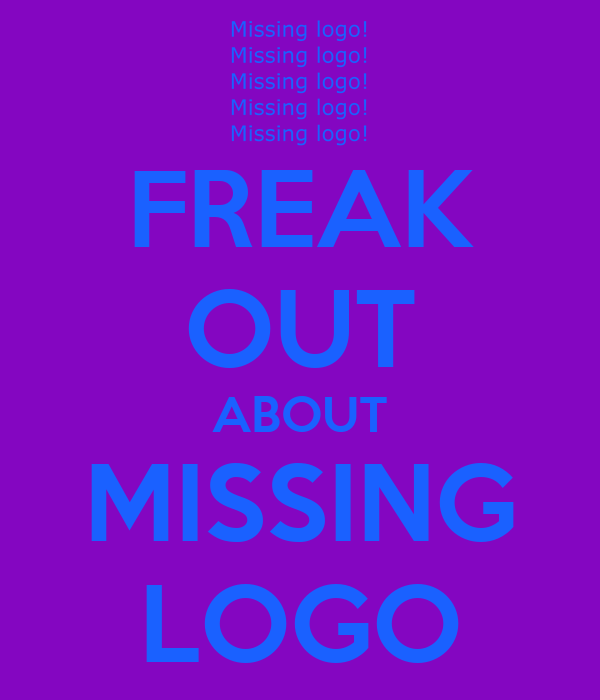 FREAK OUT ABOUT MISSING LOGO