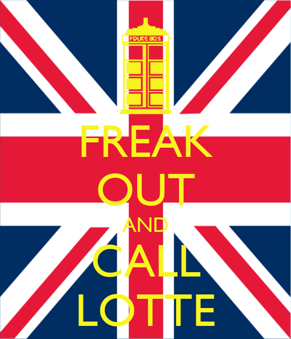 FREAK OUT AND CALL LOTTE