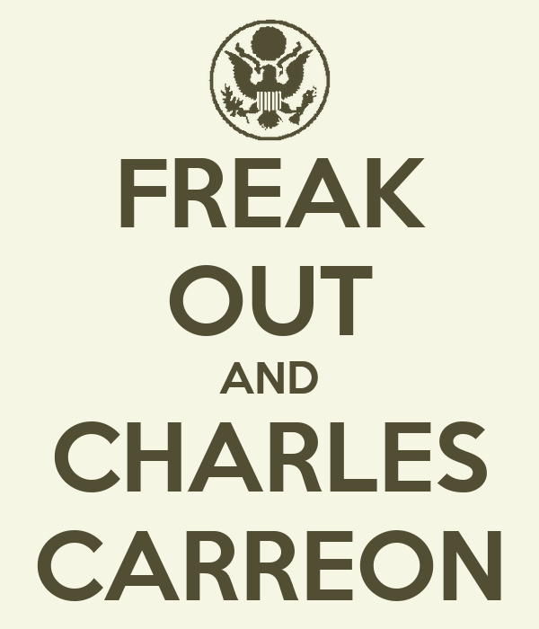FREAK OUT AND CHARLES CARREON