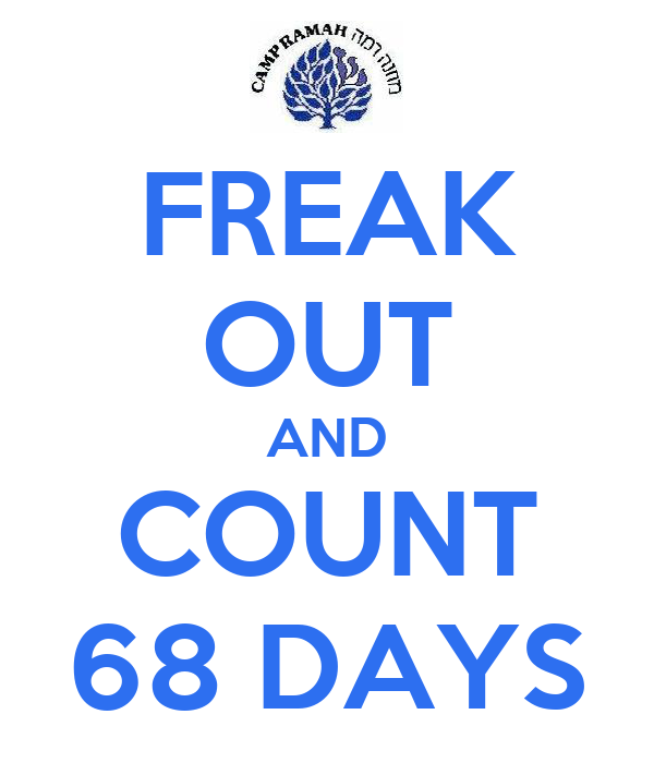 FREAK OUT AND COUNT 68 DAYS