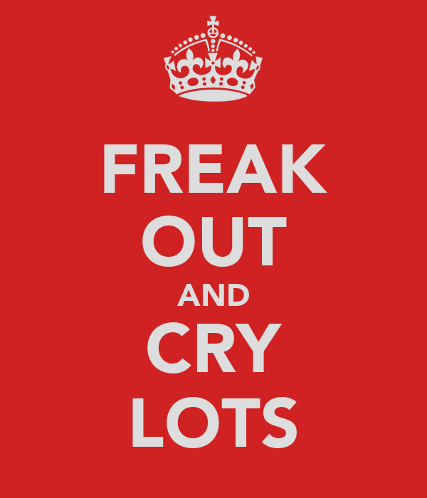 FREAK OUT AND CRY LOTS