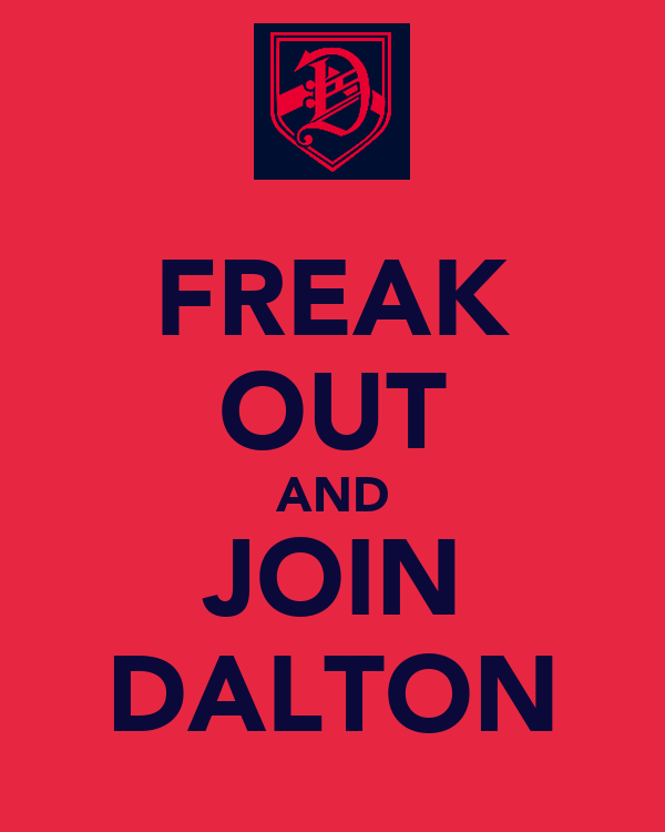FREAK OUT AND JOIN DALTON