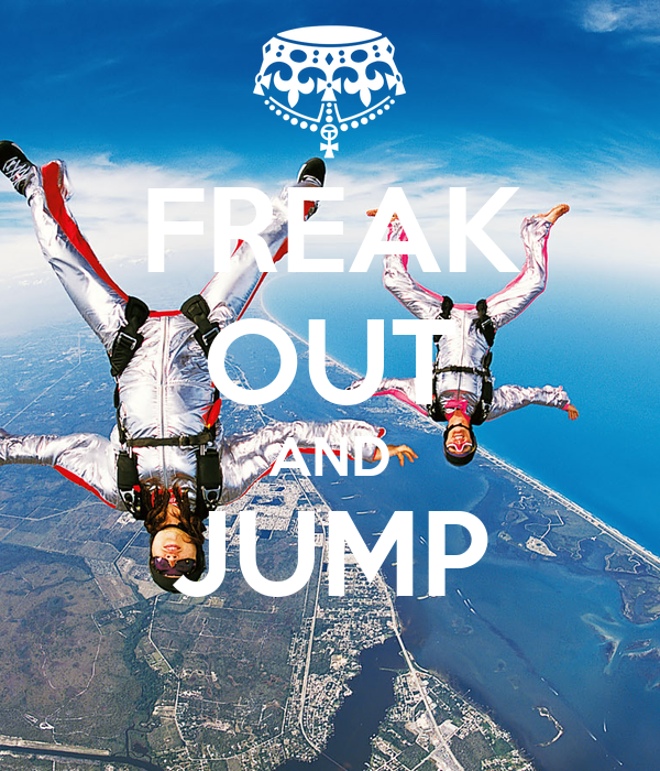 FREAK OUT AND JUMP