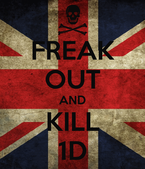 FREAK OUT AND KILL 1D