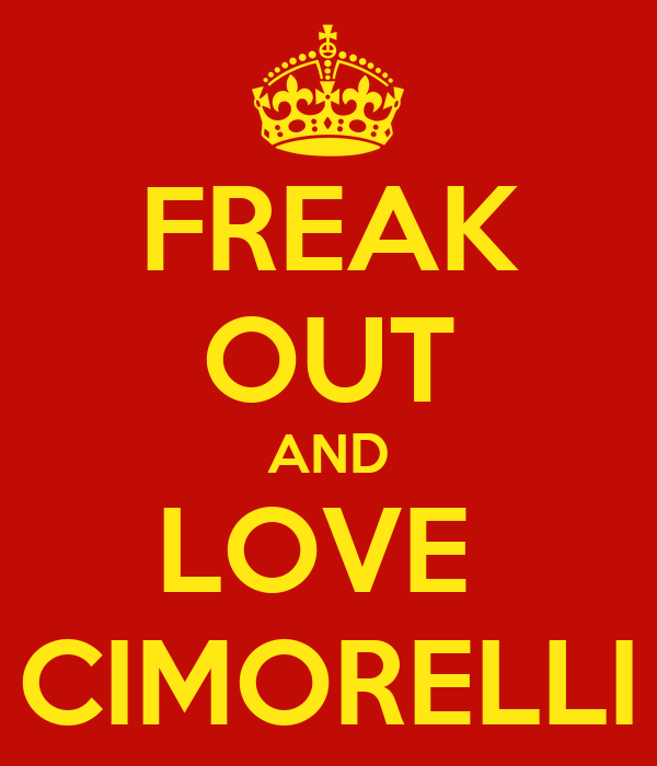 FREAK OUT AND LOVE  CIMORELLI
