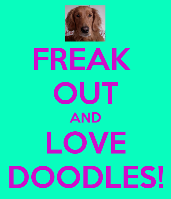 FREAK  OUT AND LOVE DOODLES!