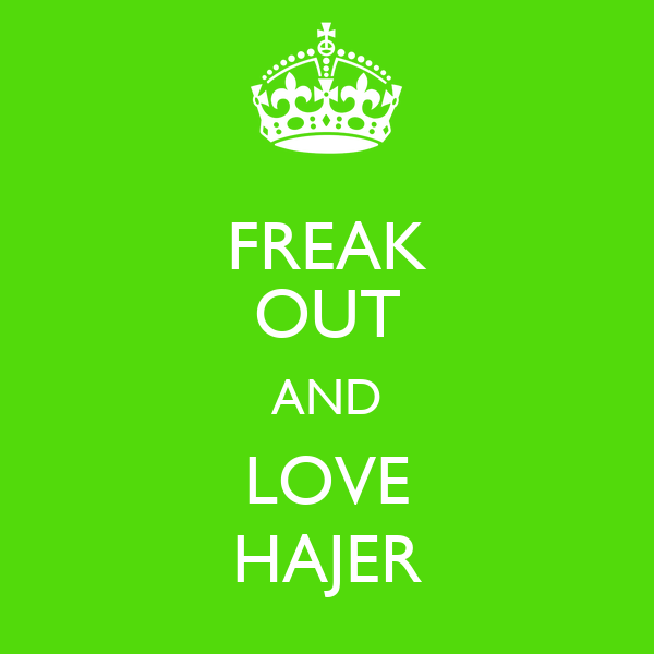 FREAK OUT AND LOVE HAJER