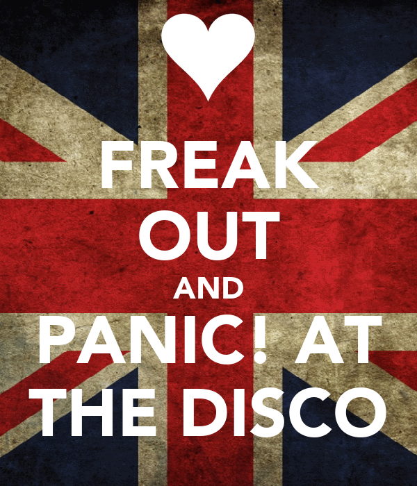 FREAK OUT AND PANIC! AT THE DISCO