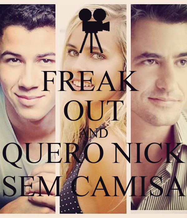 FREAK  OUT AND QUERO NICK SEM CAMISA