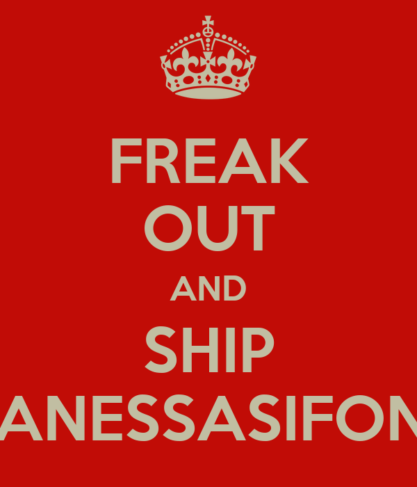 FREAK OUT AND SHIP VANESSASIFONE