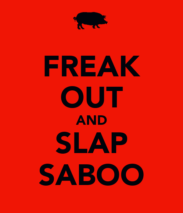 FREAK OUT AND SLAP SABOO