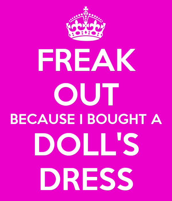 FREAK OUT BECAUSE I BOUGHT A DOLL'S DRESS