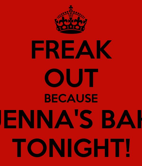 FREAK OUT BECAUSE JENNA'S BAK TONIGHT!