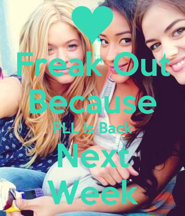 Freak Out Because PLL Is Back Next Week