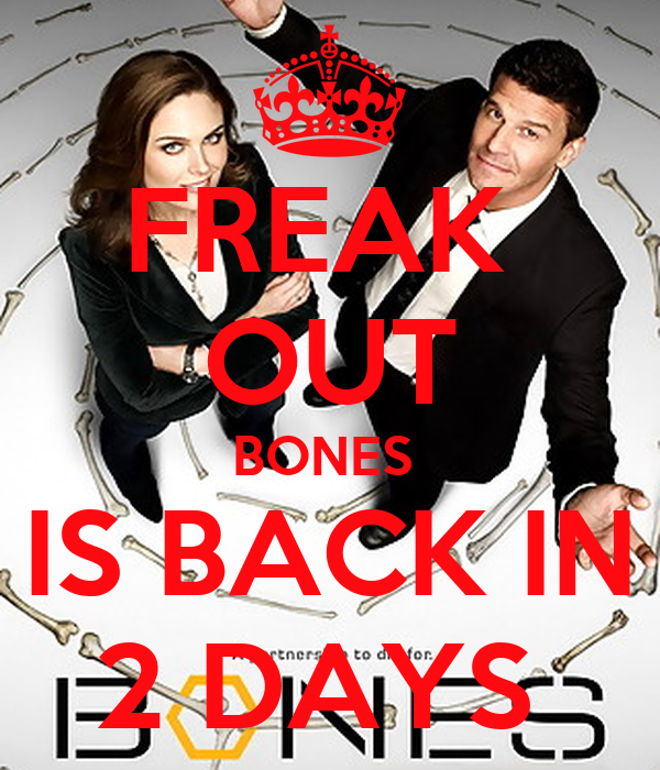 FREAK  OUT BONES   IS BACK IN  2 DAYS