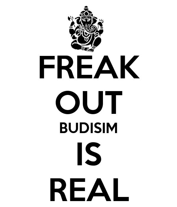 FREAK OUT BUDISIM IS REAL