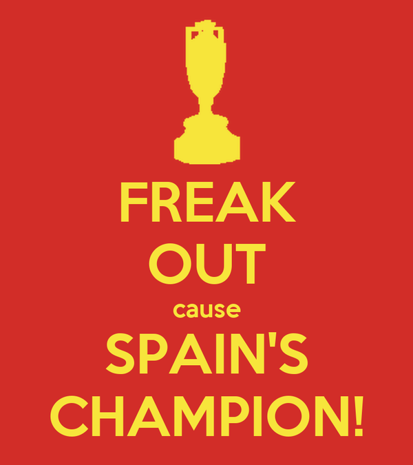 FREAK OUT cause SPAIN'S CHAMPION!
