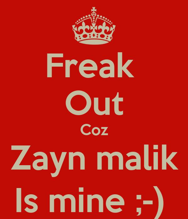 Freak  Out Coz Zayn malik Is mine ;-)