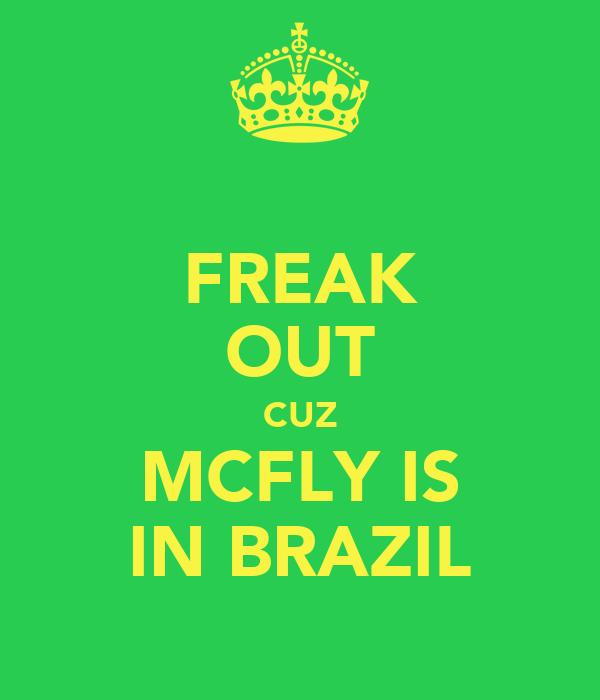 FREAK OUT CUZ MCFLY IS IN BRAZIL