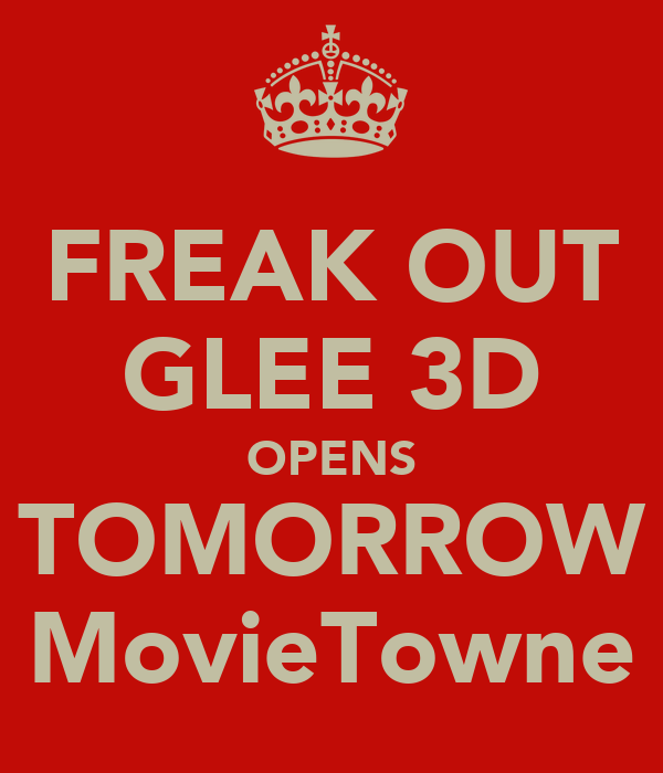 FREAK OUT GLEE 3D OPENS TOMORROW MovieTowne