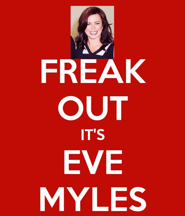 FREAK OUT IT'S EVE MYLES