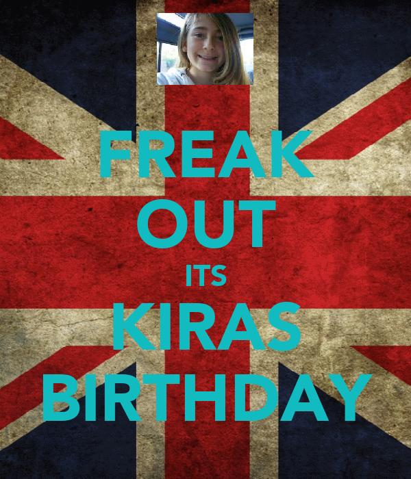 FREAK OUT ITS KIRAS BIRTHDAY